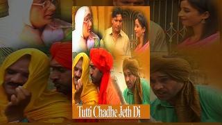 Tutti Chadhe Jeth Di Full Punjabi Comedy Movie Latest