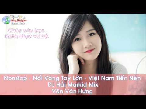 Nonstop Nối Vòng Tay Lớn - Việt Nam Tiến Nên