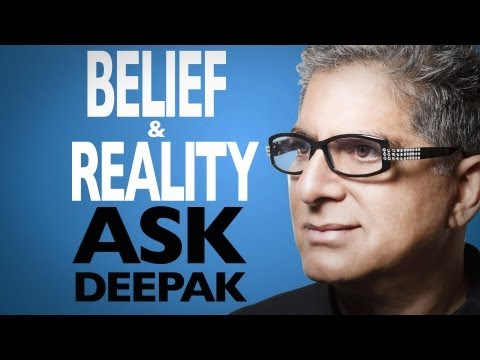What Is Belief And How Does It Shape Reality? Ask Deepak!