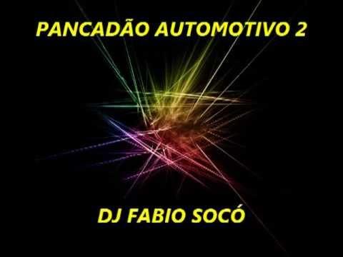 Pancadão Automotivo 2   DJ Fabio Socó
