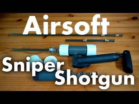 How to Make a Sniper/Shotgun Airsoft Rifle