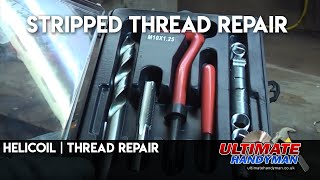 How to use an Helicoil to repair a damaged thread