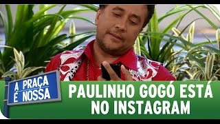Paulinho Gogó está no Instagram - Youtube