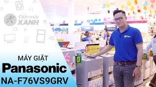 Máy giặt Panasonic 7.6 kg NA-F76VS9GRV - Giá rẻ hàng chất lượng | Điện Máy XANH