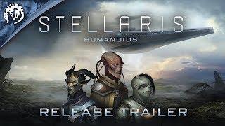 Stellaris - Humanoids Species Pack Megjelenés Trailer