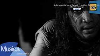 Adaraya Anshumathrayak (Love is a Confession) - Indrachapa Liyanage