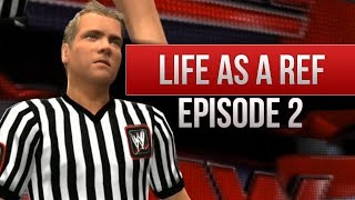 """WWE 2K14 Story """"Life As A Ref"""" (Episode 2)"""