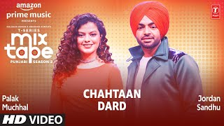 Chahtaan Vs Dard Palak Muchhal Jordan Sandhu Video HD Download New Video HD
