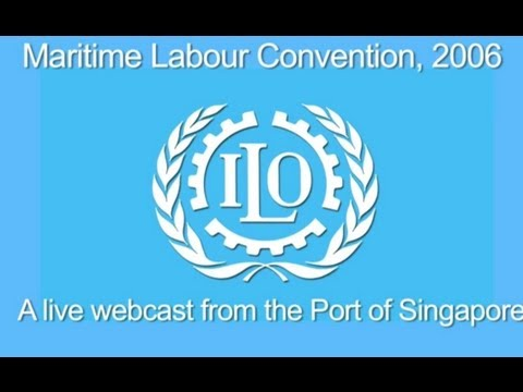 ILO marks the coming into force of the Maritime Labour Convention, 2006 (Webcast from Singapore)