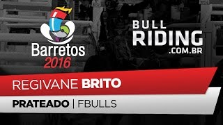 BARRETOS 2016 | Regivane Brito VS Prateado da FBulls (Final PBR Brasil)