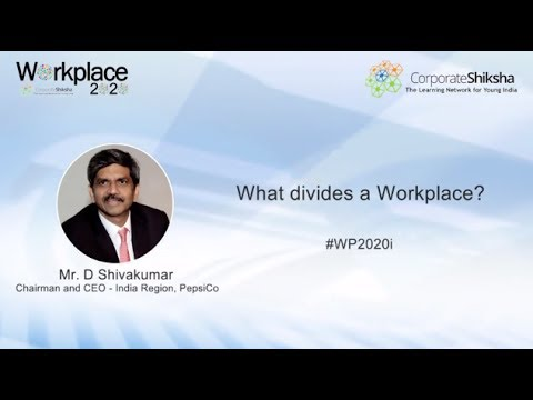 What divides a Workplace? - D Shivakumar, CEO & Chairman, PepsiCo India