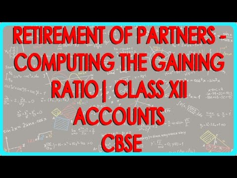 Retirement of Partners - Computing the Gaining ratio
