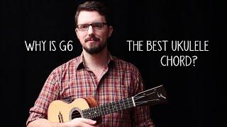 Why is G6 the BEST Ukulele Chord? - James Hill Ukulele Tutorial