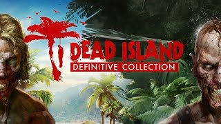 Dead Island - Definitive Collection Bejelentés Trailer