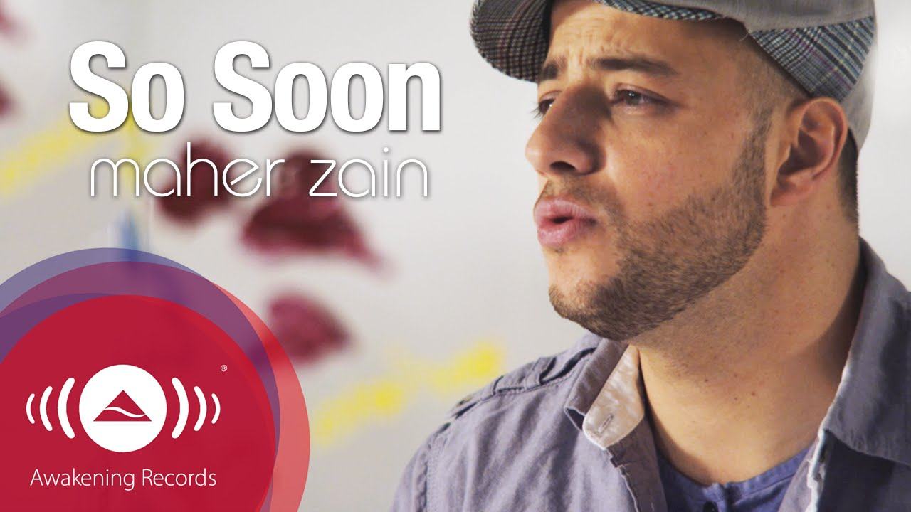 MAHER ZAIN - SO SOON LYRICS - SongLyrics.com