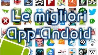 Le Migliori Applicazioni Per Android Del 2014 Con Le App A