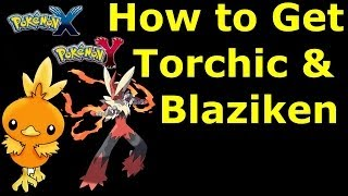 Pokemon X And Y How To Get Torchic & Blaziken Mega