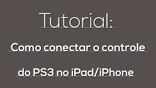 Como Conectar O Controle Do PS3 No Seu IPad/iPhone/iPod
