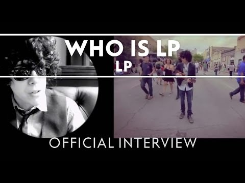 LP - Who Is LP [Interview]