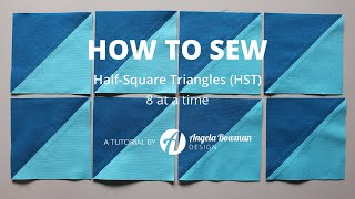 How To Sew Half-Square Triangles (HST) 8 At A Time