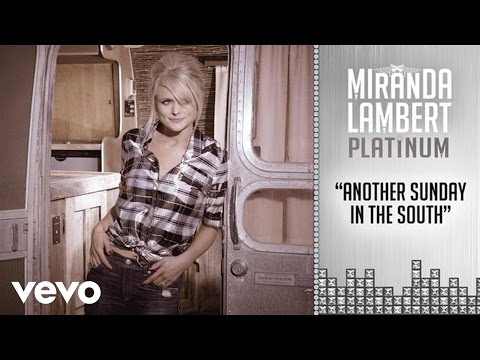 Смотреть клип Miranda Lambert - Another Sunday in the South