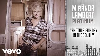 Miranda Lambert - Another Sunday in the South