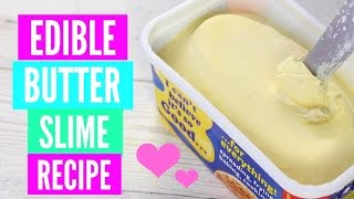 Edible DIY Butter Slime Recipe!  How To Make Slime Without Glue, Without Borax and Without Clay!