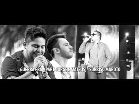 Sorriso Maroto & Jorge e Mateus = Guerra Fria ( Oficial )