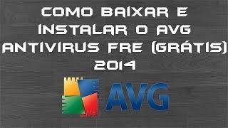 Tutorial: Como Baixar E Instalar O AVG AntiVirus Free
