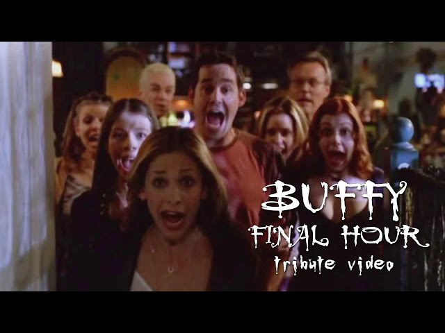 Buffy the Vampire Slayer - Final Hour (tribute video)