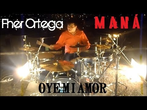 Fher Ortega-Oye Mi Amor (Acceso Total) Drum Cover