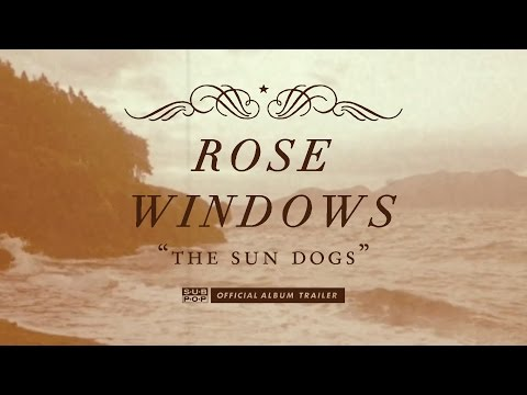 Thumbnail of video Rose Windows - The Sun Dogs