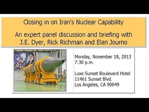Closing in on Iran's Nuclear Capability - Panel discussion with J.E. Dyer, Rick Richman, Elan Journo