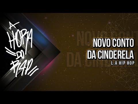 L.A - Novo Conto da Cinderela ♪ ♫ (NOVA 2013 + DOWNLOAD)
