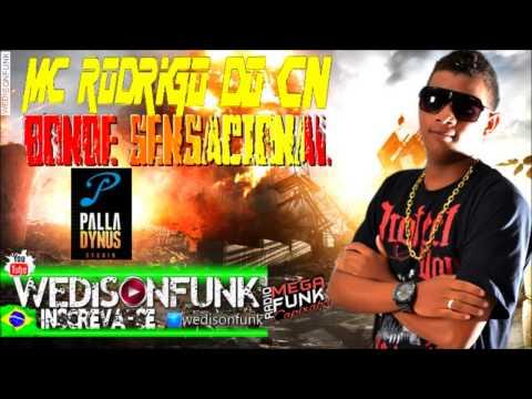 Mc Rodrigo do CN - Bonde Sensacional ( Palladynus Dj ) Lançamento 2014 Oficial