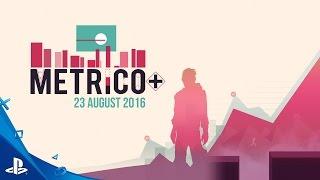 Metrico+ - Worlds Trailer