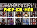 Minecraft FIVE NIGHTS AT FREDDY S JAIL MOD ESCAPE FNAF MONSTERS FROM JAIL Modded Mini Game