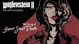 Wolfenstein II - The Diaries of Agent Silent Death