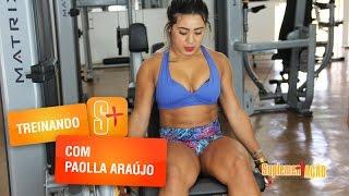Paolla Araújo - Treino de Pernas