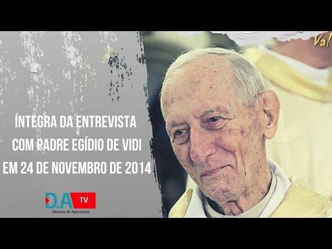 Íntegra da entrevista com Padre Egídio de Vidi em 24 de Novembro de 2014