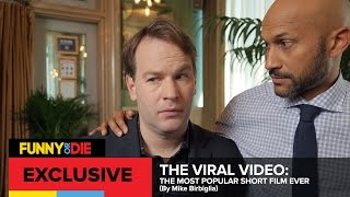 The Viral Video: The Most Popular Short Film Ever (By Mike Birbiglia)