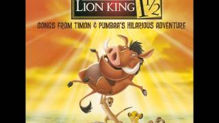 The Lion King 1½ That's All I Need