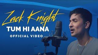 Tum Hi Aana (Cover) Zack Knight Video HD Download New Video HD