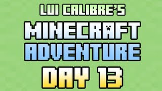 """Lui's Minecraft Adventure! Day 13 """"On The Road Again"""