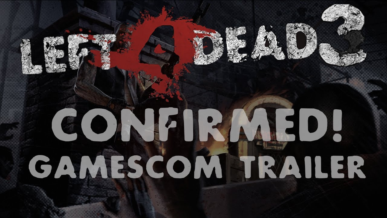 Left 4 Dead 3 Release Date News: New Leak Shows Game In Development At ...