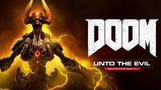 DOOM - Unto the Evil DLC Release Trailer
