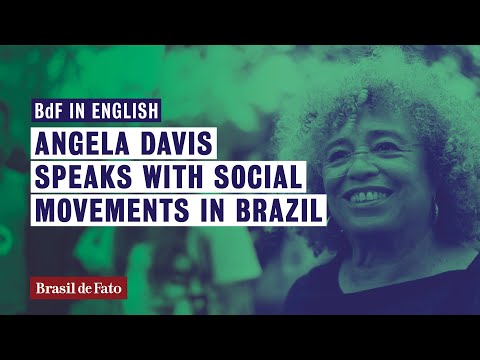 Exclusive   Angela Davis in Brazil   The right to live is basic and must include the land