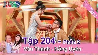 Quyết định cưới mặc dù bố vợ có thành kiến với chồng | Văn Thành - Hồng Uyên | VCS #204 💓