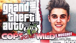 GTA 5 Online - COPS GONE WILD #12 -The arrest of Justin Bieber (Arrest parody)