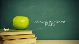 College Algebra Lesson 3: Radical Equations Part 2